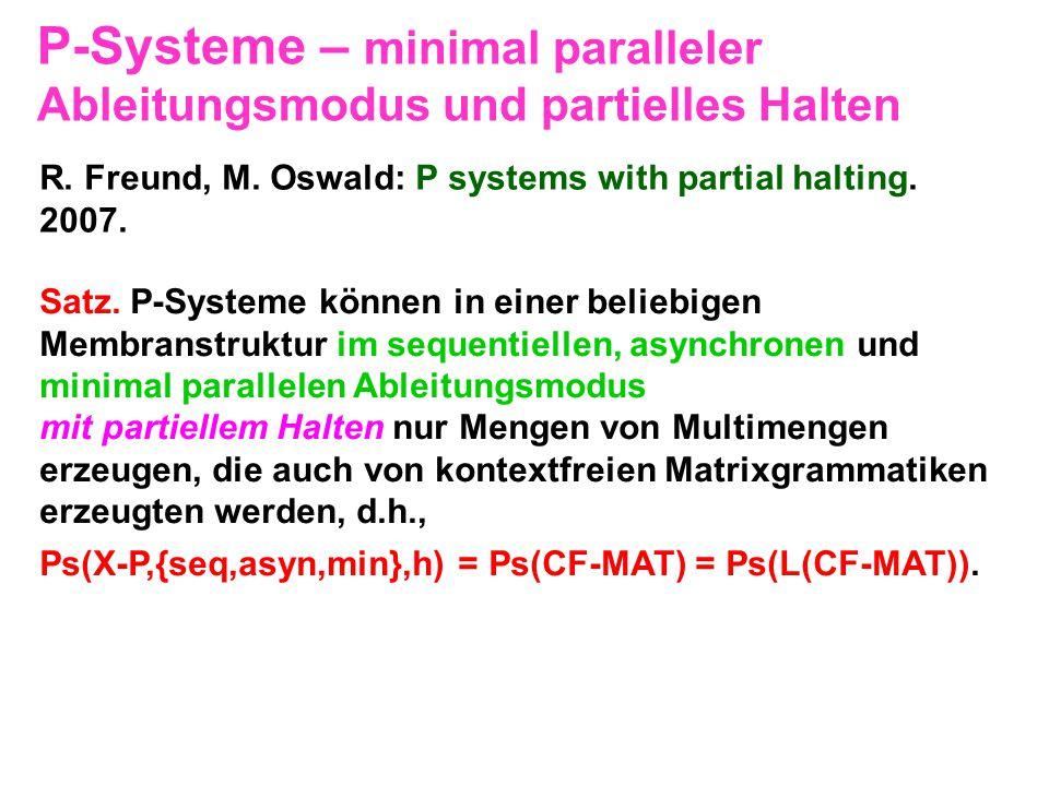 P-Systeme – minimal paralleler Ableitungsmodus und partielles Halten