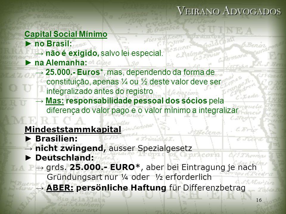 Capital Social Mínimo ► no Brasil: → não é exigido, salvo lei especial