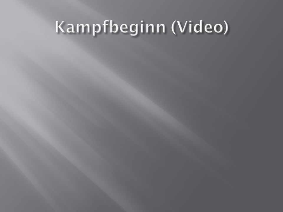 Kampfbeginn (Video)
