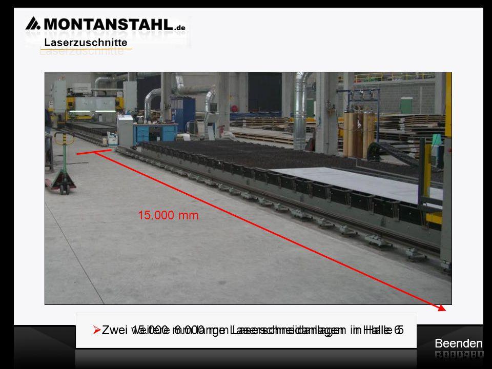 Laserzuschnitte 15.000 mm. Zwei 15.000 mm lange Laserschneidanlagen in Halle 6. Zwei weitere 6.000 mm Laserschneidanlagen in Halle 5.