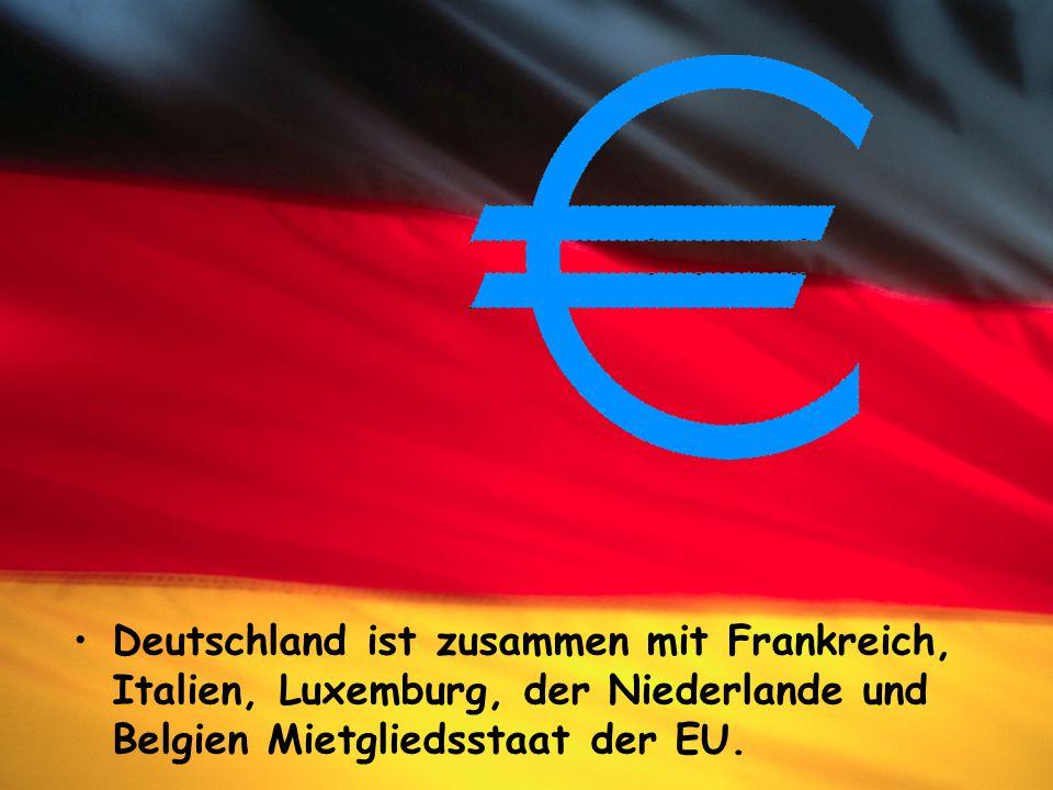 Deutschland ist zusammen mit Frankreich, Italien, Luxemburg, der Niederlande und Belgien Mietgliedsstaat der EU.