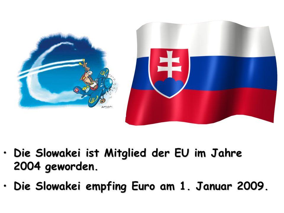 Die Slowakei ist Mitglied der EU im Jahre 2004 geworden.