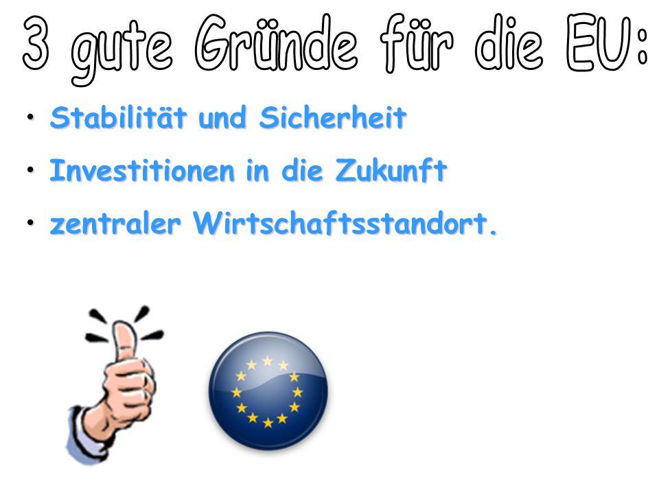 3 gute Gründe für die EU: Stabilität und Sicherheit
