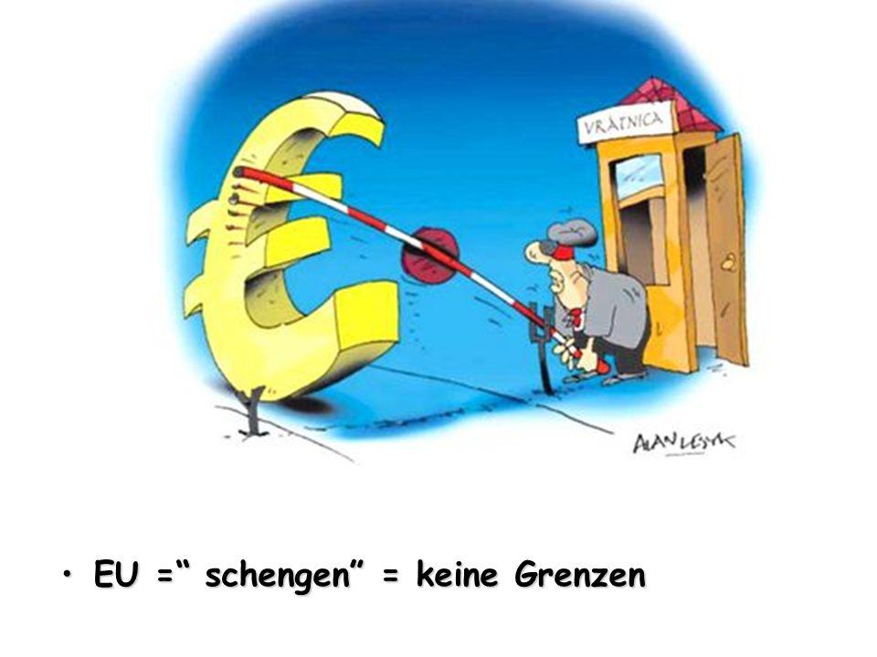 EU = schengen = keine Grenzen