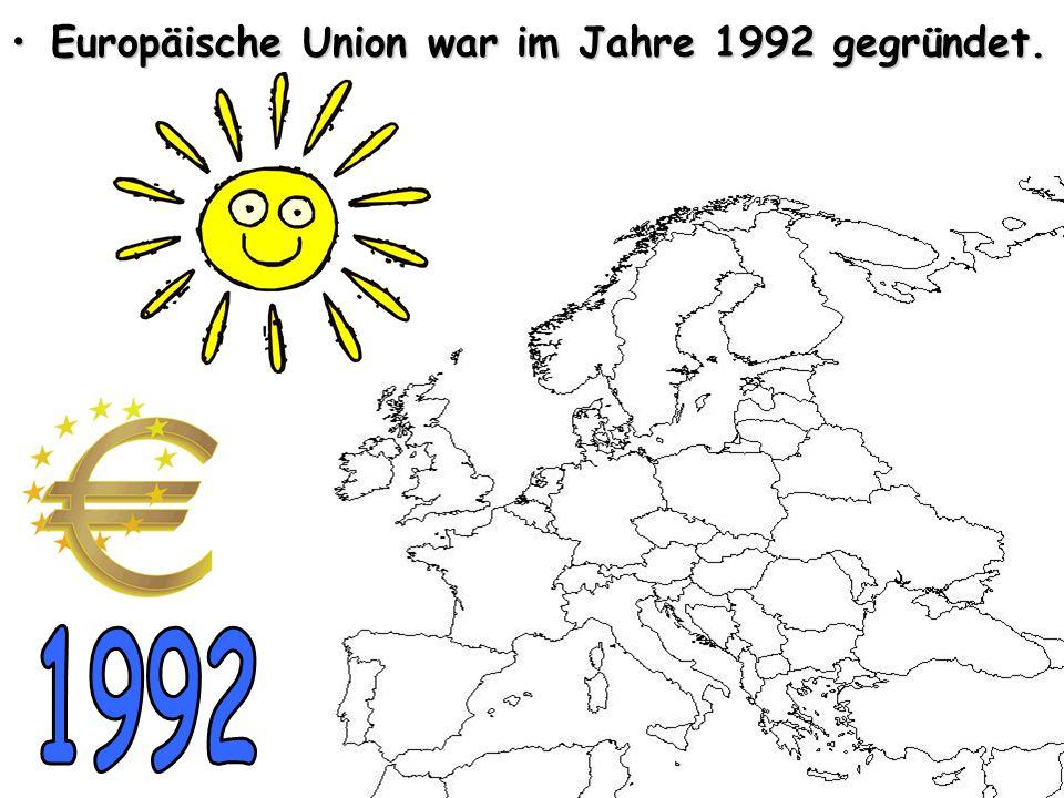 Europäische Union war im Jahre 1992 gegründet.
