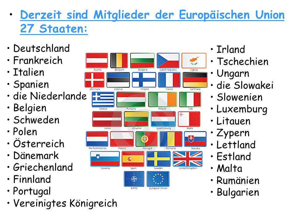 Derzeit sind Mitglieder der Europäischen Union 27 Staaten: