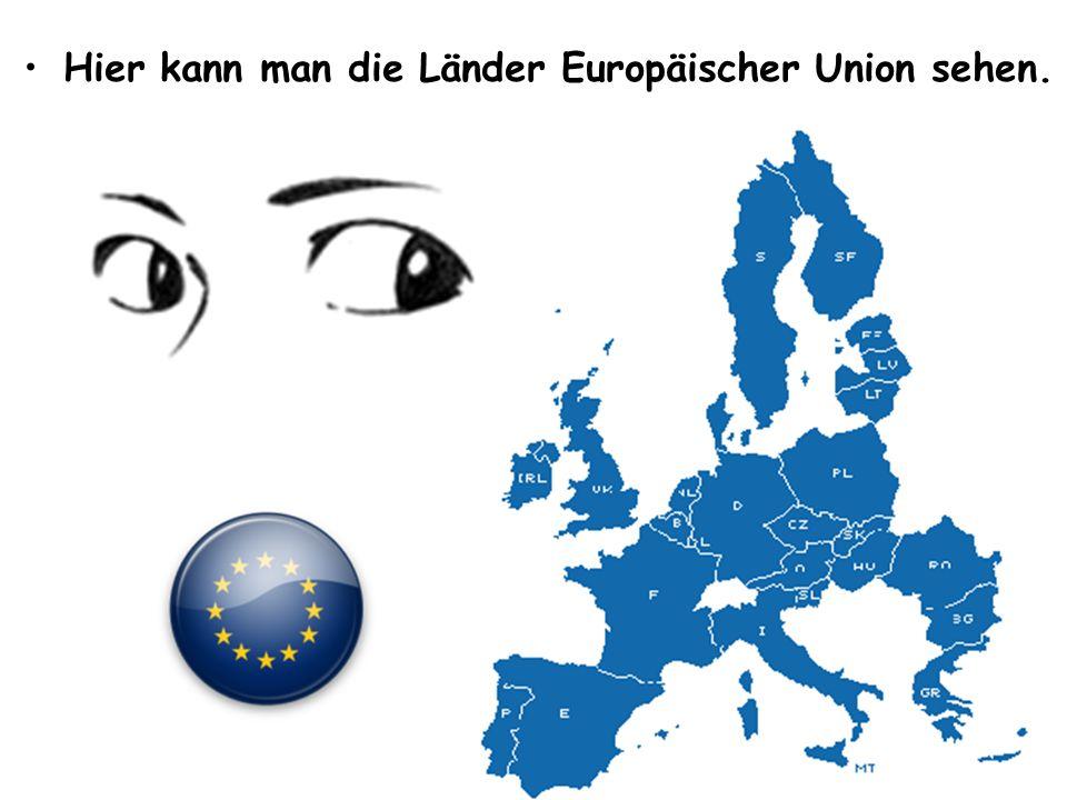 Hier kann man die Länder Europäischer Union sehen.