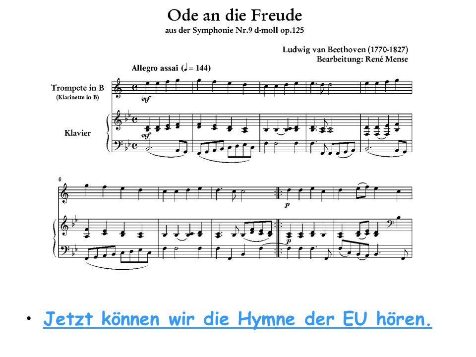 Jetzt können wir die Hymne der EU hören.