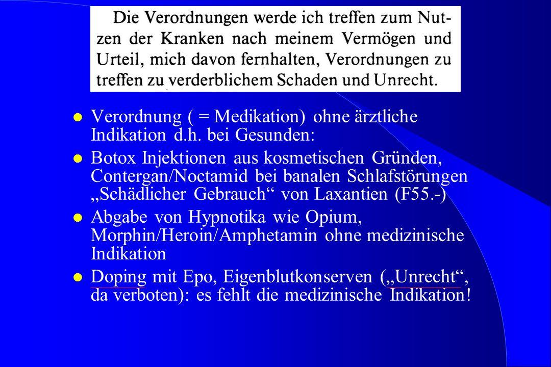Verordnung ( = Medikation) ohne ärztliche Indikation d. h