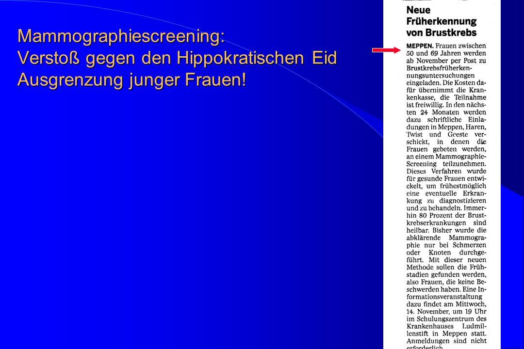 Mammographiescreening: Verstoß gegen den Hippokratischen Eid Ausgrenzung junger Frauen!