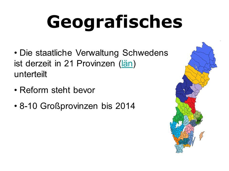 Geografisches Die staatliche Verwaltung Schwedens ist derzeit in 21 Provinzen (län) unterteilt.