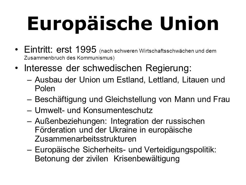 Europäische Union Eintritt: erst 1995 (nach schweren Wirtschaftsschwächen und dem Zusammenbruch des Kommunismus)