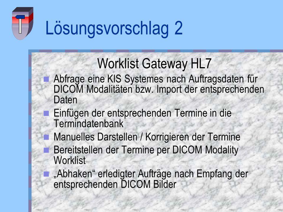 Lösungsvorschlag 2 Worklist Gateway HL7
