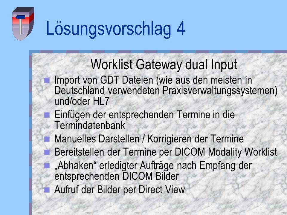 Worklist Gateway dual Input