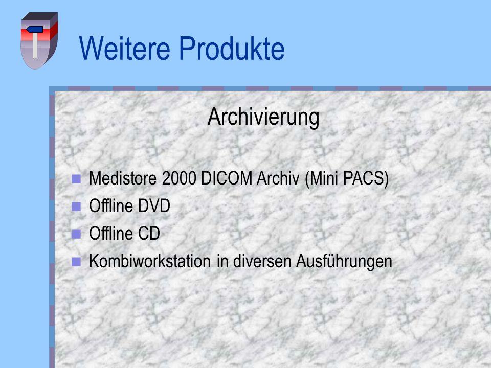 Weitere Produkte Archivierung Medistore 2000 DICOM Archiv (Mini PACS)