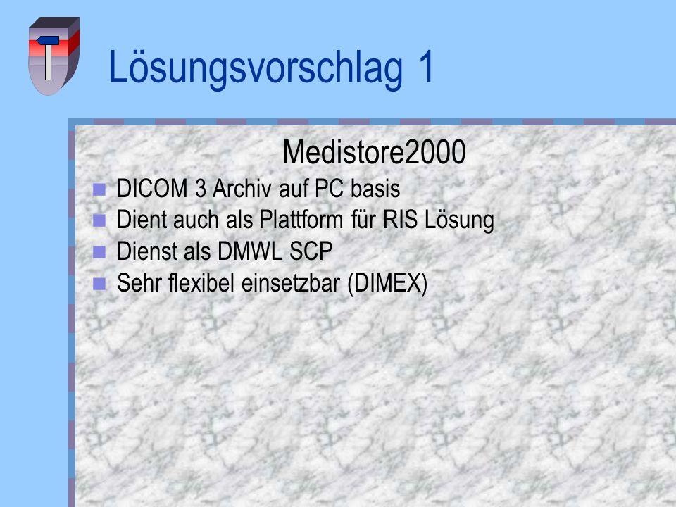 Lösungsvorschlag 1 Medistore2000 DICOM 3 Archiv auf PC basis