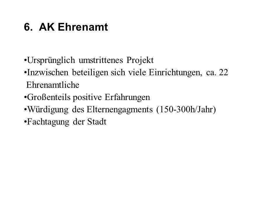 6. AK Ehrenamt Ursprünglich umstrittenes Projekt