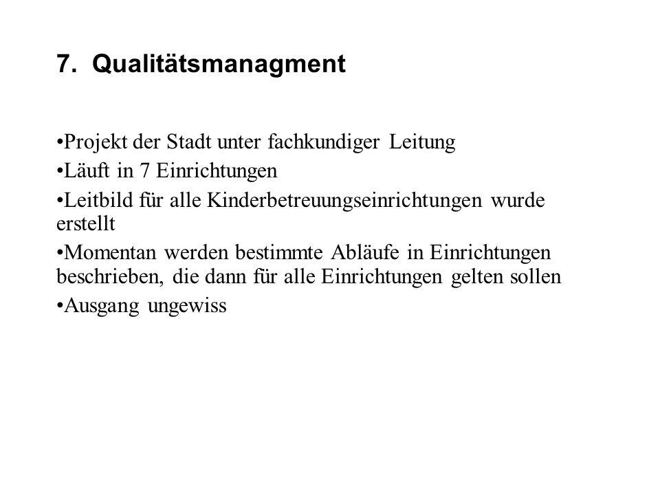 7. Qualitätsmanagment Projekt der Stadt unter fachkundiger Leitung