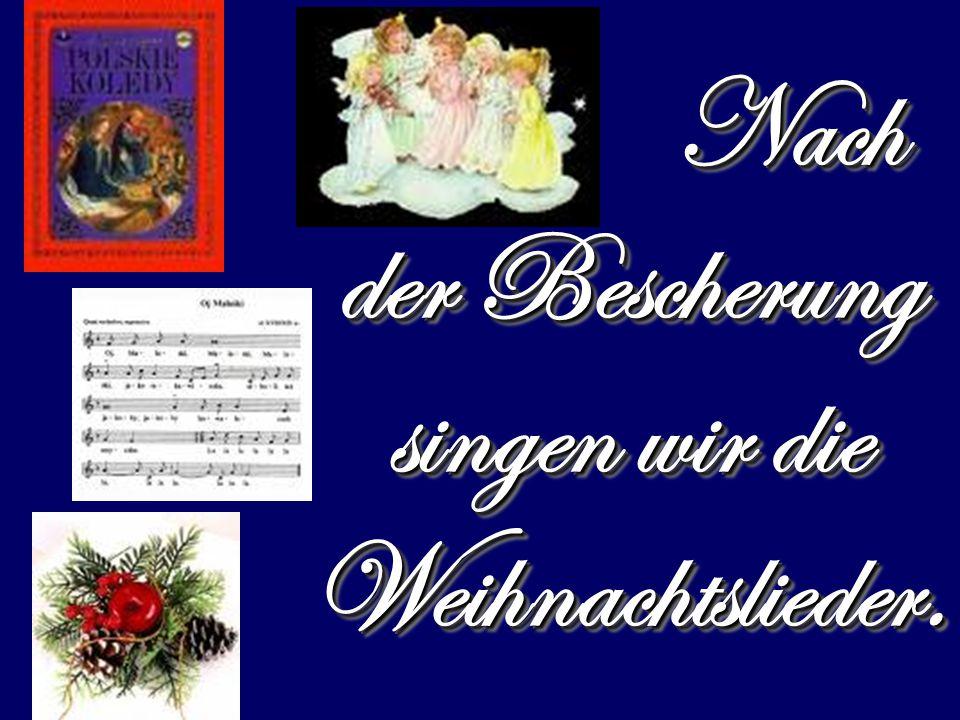 Nach der Bescherung singen wir die Weihnachtslieder.