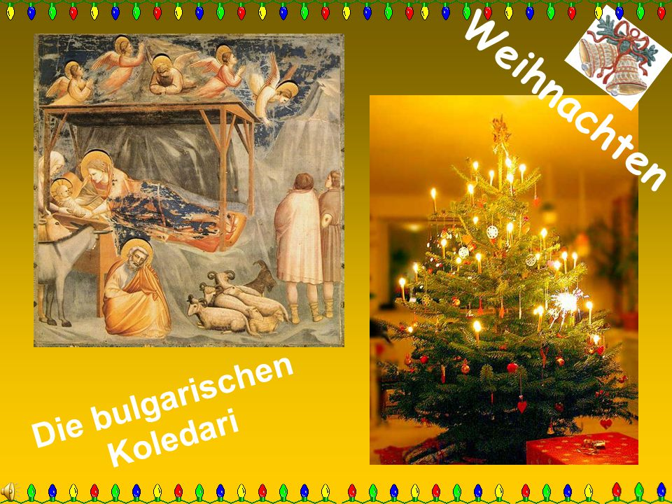 Weihnachten Die bulgarischen Koledari