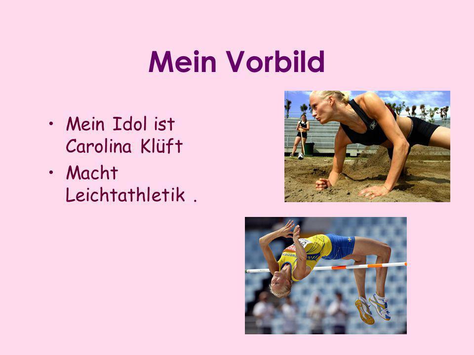 Mein Vorbild Mein Idol ist Carolina Klüft Macht Leichtathletik .
