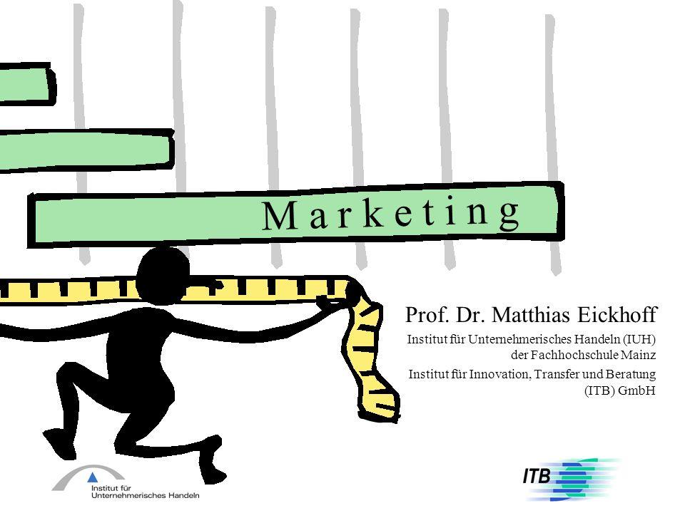 M a r k e t i n g Prof. Dr. Matthias Eickhoff