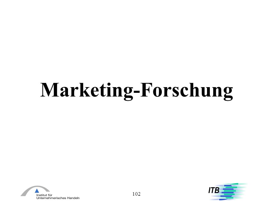 Marketing-Forschung 102