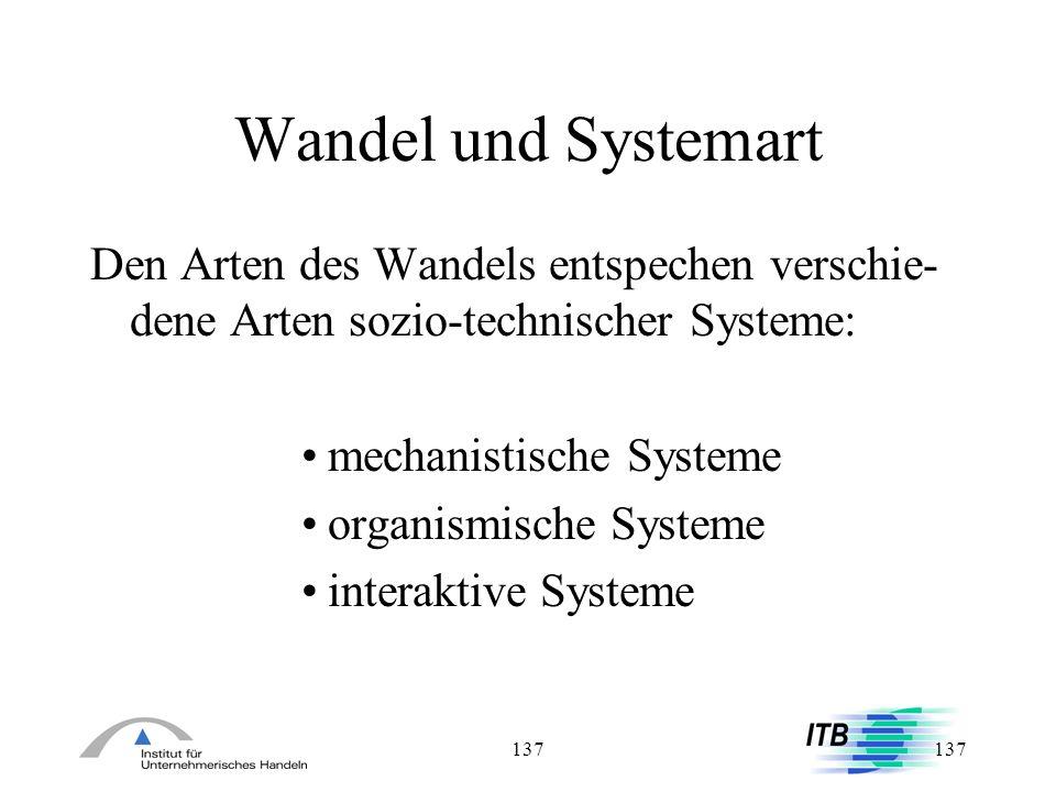 Wandel und Systemart Den Arten des Wandels entspechen verschie-dene Arten sozio-technischer Systeme: