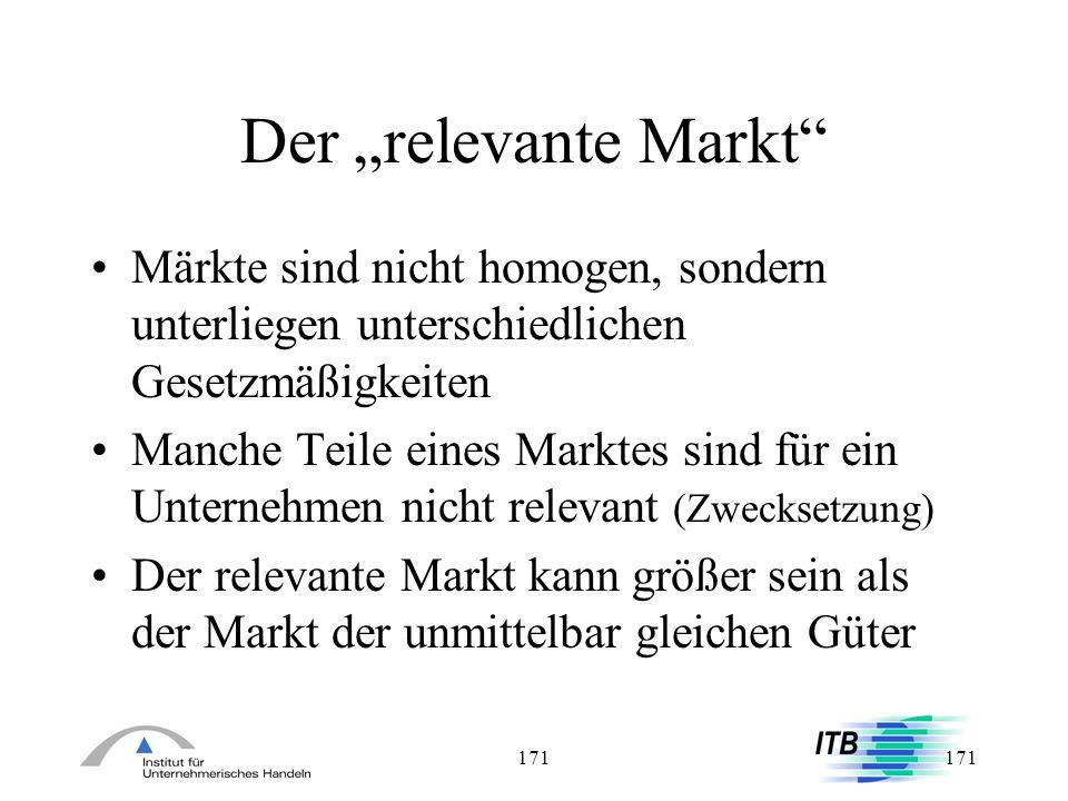 """Der """"relevante Markt Märkte sind nicht homogen, sondern unterliegen unterschiedlichen Gesetzmäßigkeiten."""