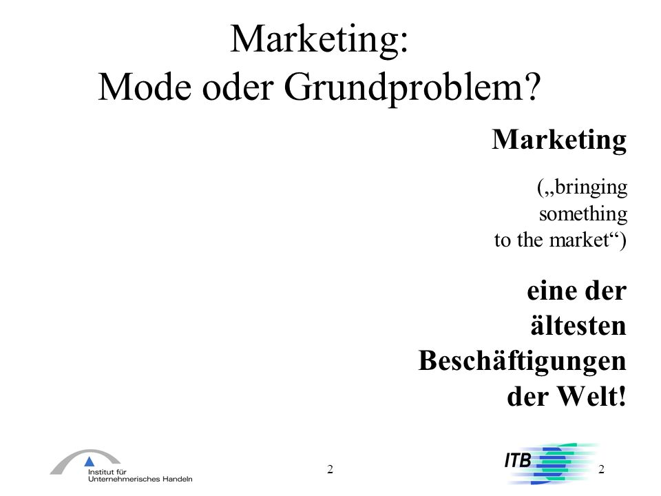 Marketing: Mode oder Grundproblem