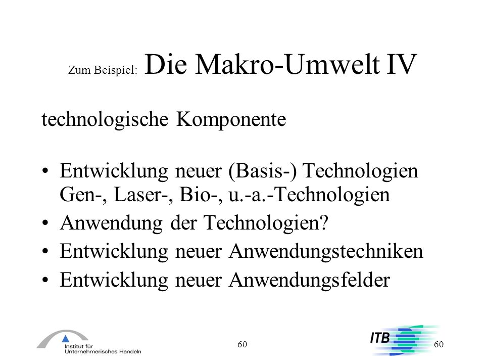 Zum Beispiel: Die Makro-Umwelt IV