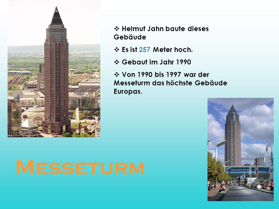 Messeturm Helmut Jahn baute dieses Gebäude Es ist 257 Meter hoch.