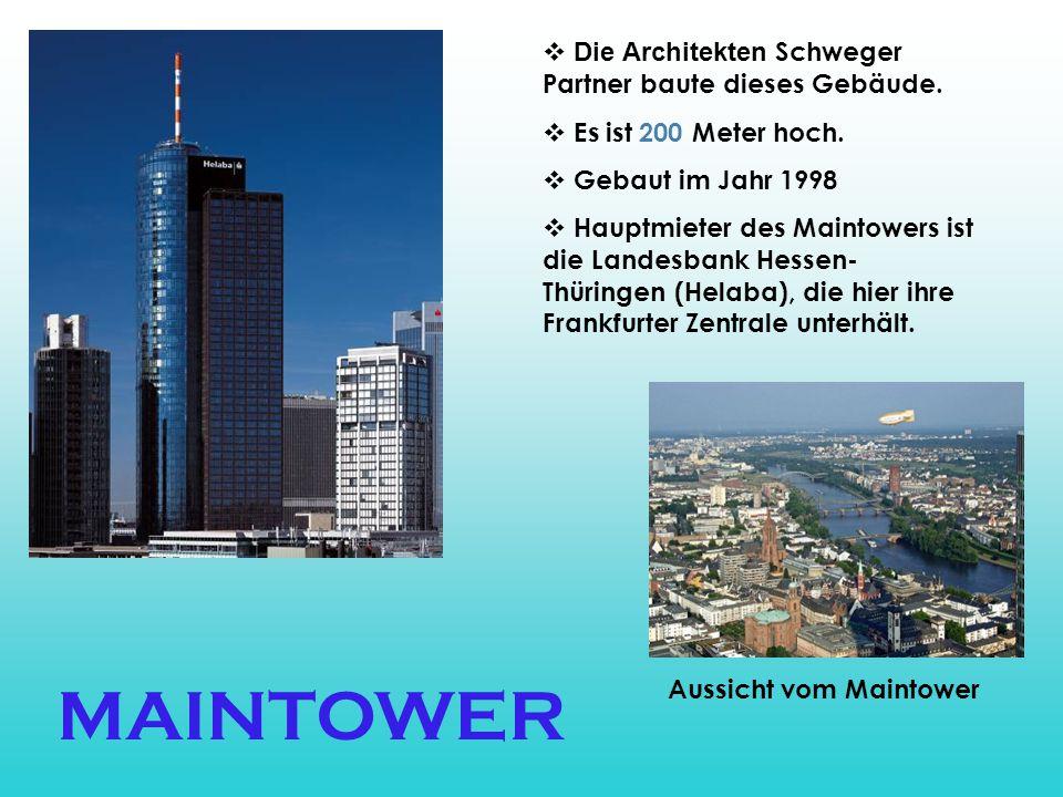MAINTOWER Die Architekten Schweger Partner baute dieses Gebäude.