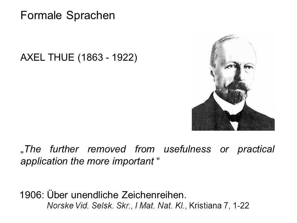 Formale Sprachen AXEL THUE (1863 - 1922)