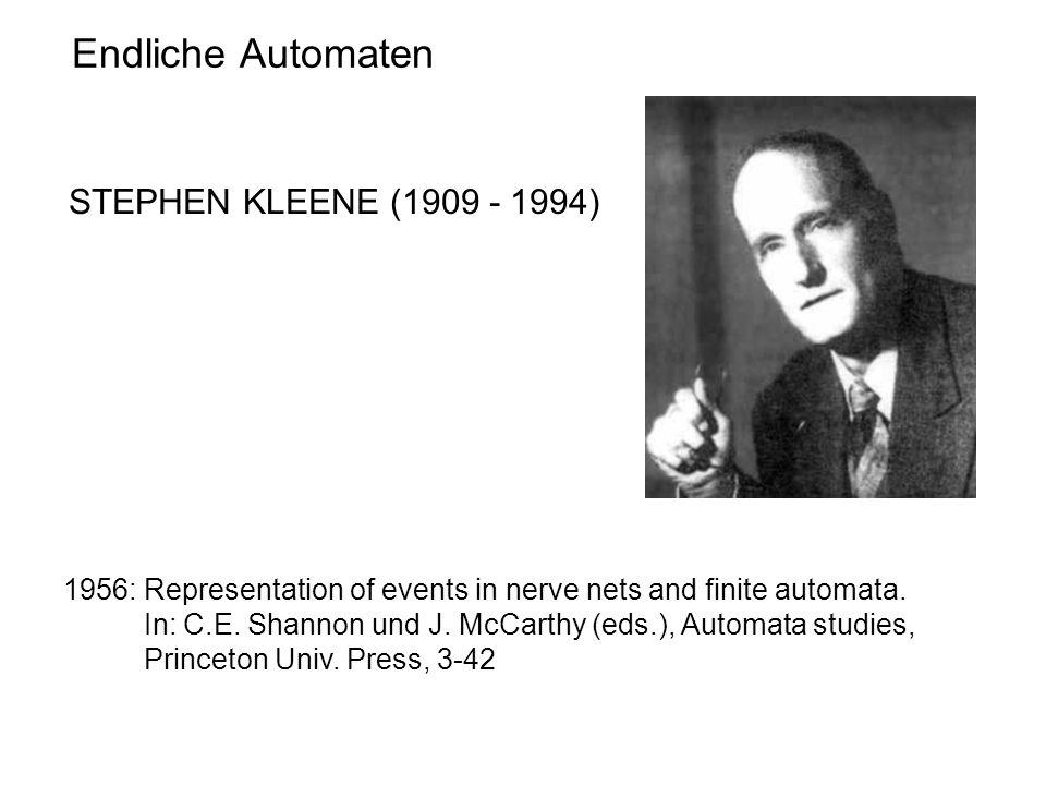 Endliche Automaten STEPHEN KLEENE (1909 - 1994)