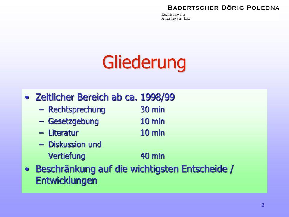 Gliederung Zeitlicher Bereich ab ca. 1998/99