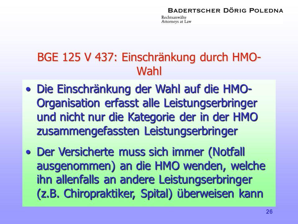 BGE 125 V 437: Einschränkung durch HMO-Wahl