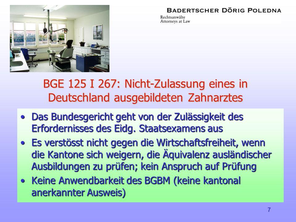 BGE 125 I 267: Nicht-Zulassung eines in Deutschland ausgebildeten Zahnarztes
