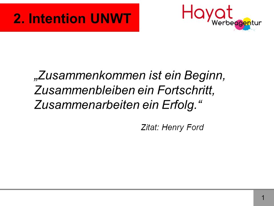 """2. Intention UNWT """"Zusammenkommen ist ein Beginn,"""