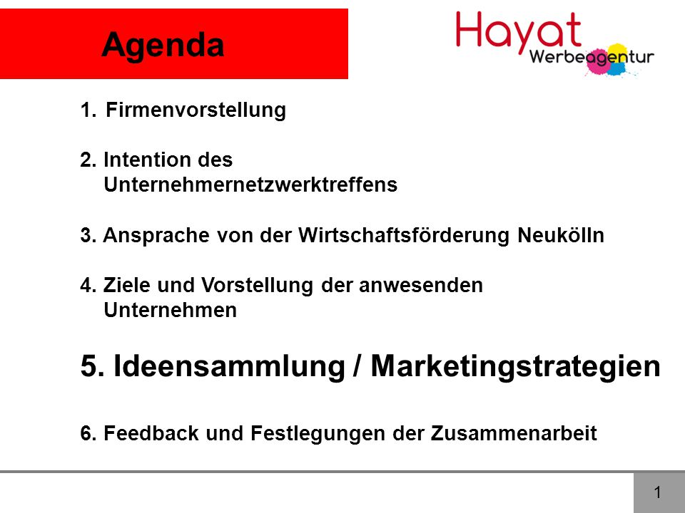 Agenda 5. Ideensammlung / Marketingstrategien Firmenvorstellung