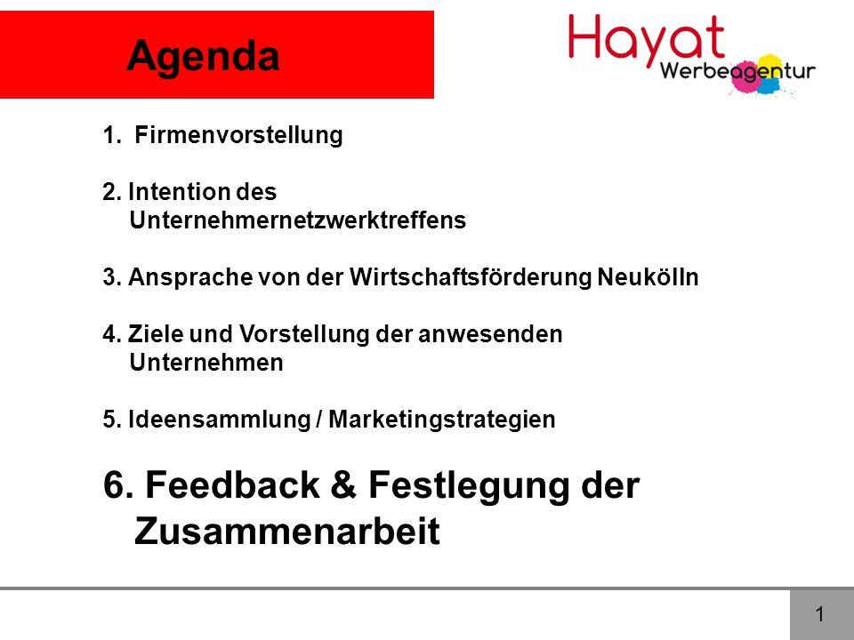 Agenda 6. Feedback & Festlegung der Zusammenarbeit Firmenvorstellung