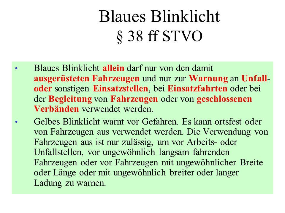 Blaues Blinklicht § 38 ff STVO