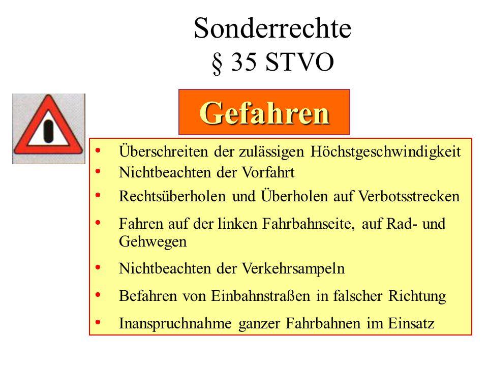 Gefahren Sonderrechte § 35 STVO