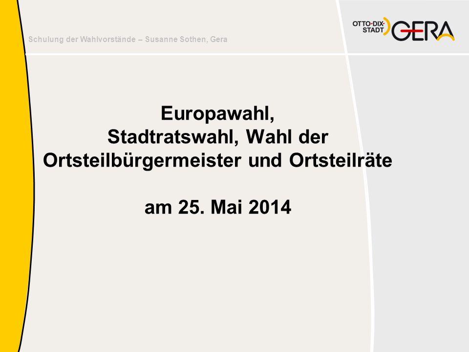 Europawahl, Stadtratswahl, Wahl der Ortsteilbürgermeister und Ortsteilräte am 25. Mai 2014