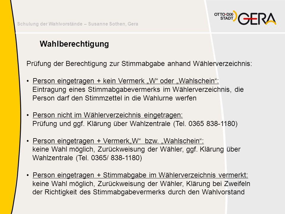 """Wahlberechtigung Prüfung der Berechtigung zur Stimmabgabe anhand Wählerverzeichnis: Person eingetragen + kein Vermerk """"W oder """"Wahlschein :"""
