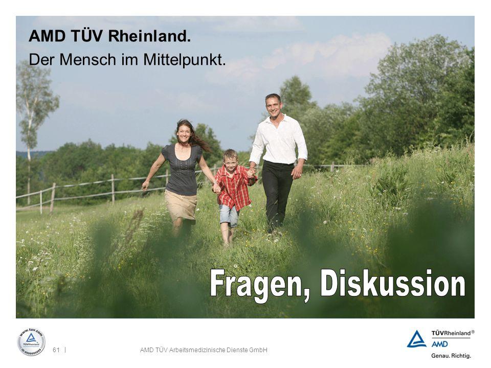 Fragen, Diskussion AMD TÜV Rheinland. Der Mensch im Mittelpunkt.