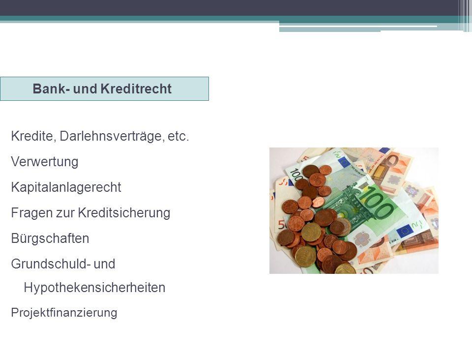 Kredite, Darlehnsverträge, etc. Verwertung Kapitalanlagerecht