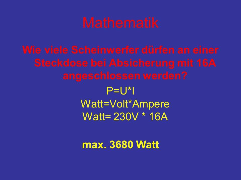 P=U*I Watt=Volt*Ampere Watt= 230V * 16A