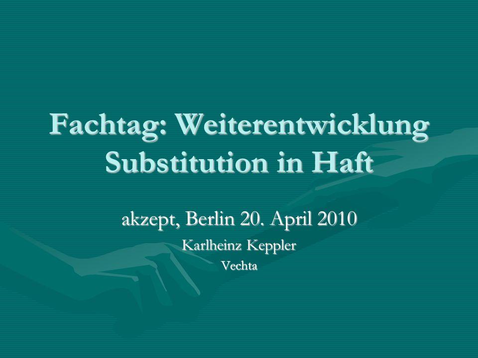 Fachtag: Weiterentwicklung Substitution in Haft