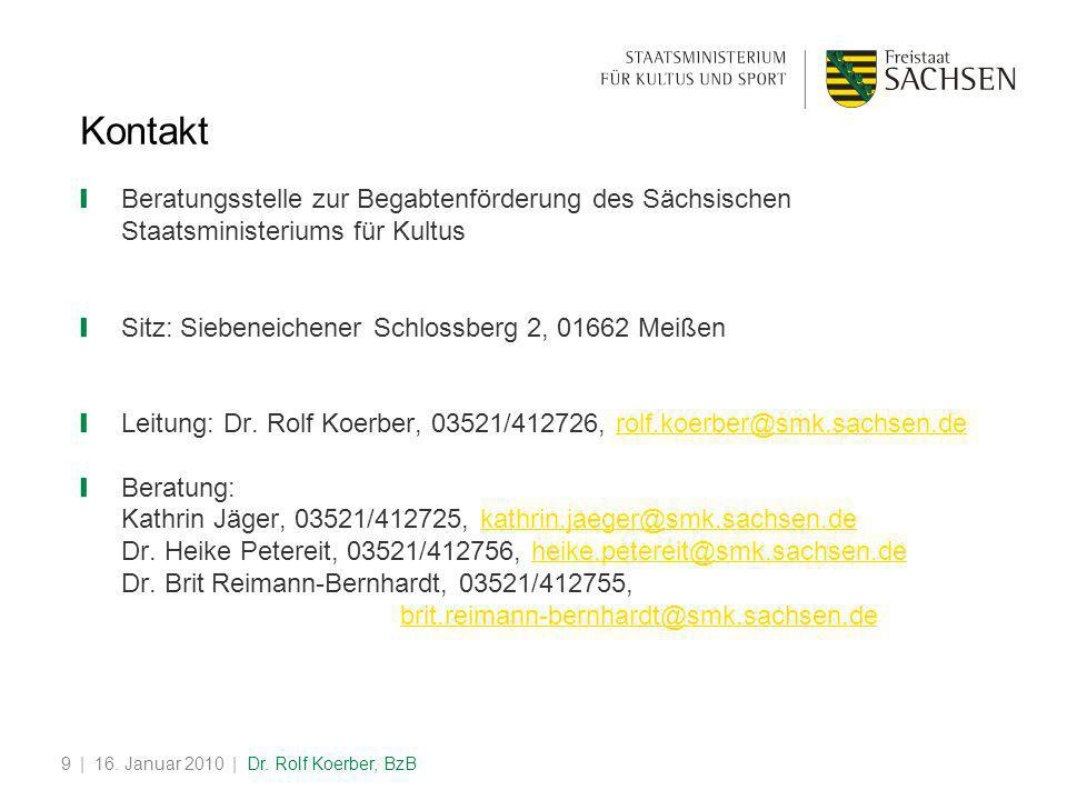 Kontakt Beratungsstelle zur Begabtenförderung des Sächsischen Staatsministeriums für Kultus. Sitz: Siebeneichener Schlossberg 2, 01662 Meißen.